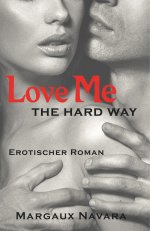 Buchcover Love Me - The Hard Way