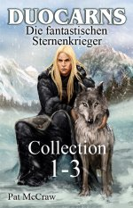 Buchcover Duocarns - Die fantastischen Sternenkrieger Collection 1-3