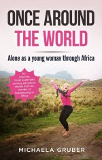Buchcover Once around the world - Alone as a young woman through Africa
